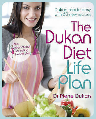 The Dukan Diet Life Plan: The Bestselling Dukan Weight-loss Programme Made...