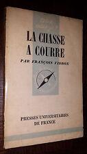 LA CHASSE A COURRE - F. Vidron 1953 - Coll. Que sais-je ? n° 610