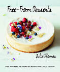 Free from Desserts: Pies, Puddings & Ice Creams All Without Dairy, Wheat and Gluten by Julia Thomas (Hardback, 2015)