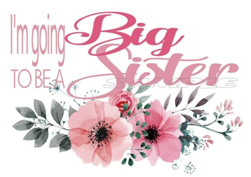 IRON ON TRANSFER I'M THE BIG SISTER Floral Flowers Maternity Gift New Baby