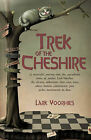 Trek of the Cheshire: A, Masterful, Journey, Into, The, Aquadrant, Times, Of, Author, Lark Voorhies. An, Elective, Abbreviate, That, Casts, by Lark Voorhies (Paperback / softback, 2011)