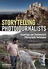 Storytelling For Photojournalists: Reportage and Documentary Photography Techniques by Enzo Dal Verme (Paperback, 2016)