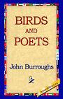 Birds and Poets by John Burroughs (Hardback, 2006)