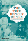 The True History of Tea by Erling Hoh, Victor H. Mair (Hardback, 2009)