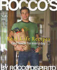 Rocco's Real-Life Recipes: Fast Flavor for Every Day by Rocco DiSpirito (Paperback, 2007)
