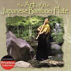 The Art of the Japanese Bamboo Flute by Various Artists (CD, Mar-2007, Collectables)