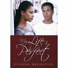 My Life Is 9781452026565 by Deanna Deloatch Hardcover