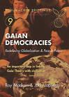 Gaian Democracies: Redefining Globalisation and People-Power by John Jopling, Roy Madron (Paperback, 1990)