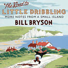 The Road to Little Dribbling by Bill Bryson (CD-Audio, 2015)