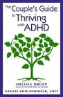The Couple's Guide to Thriving with ADHD by Melissa Orlov, Nancie Kohlenberger (Paperback, 2014)