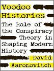 Voodoo Histories: The Role of the Conspiracy Theory in Shaping Modern History by David Aaronovitch (CD-Audio, 2010)