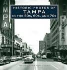 Historic Photos of Tampa in the 50s, 60s, and 70s by Steve Rajtar (Hardback, 2012)