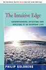 The Intuitive Edge: Understanding Intuition and Applying It in Everyday Life by Philip Goldberg (Paperback / softback, 2006)