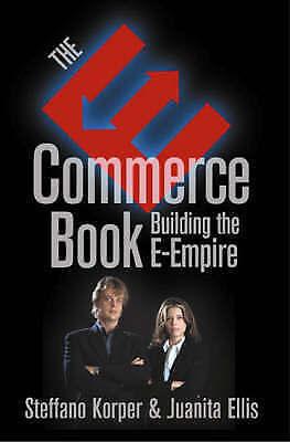 """AS NEW"" Korper, Steffano, Ellis, Juanita, The E-Commerce Book: Building the E-E"