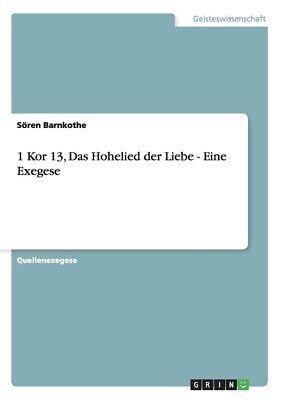 1 Kor 13, Das Hohelied Der Liebe - Eine Exegese ...