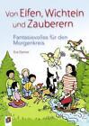 Von Elfen, Wichteln und Zauberern - Fantasievolles für den Morgenkreis von Eva Danner (2015, Kunststoffeinband)