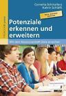 Potenziale erkennen und erweitern von Cornelia Schinzilarz und Katrin Schläfli (2012, Taschenbuch)