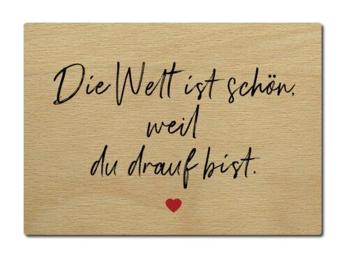 LUXECARDS POSTKARTE aus Holz DIE WELT IST SCHÖN WEIL DU DRAUF BIST Grüße Liebe