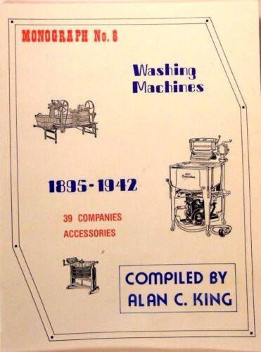 1895-1942 39 Companies /& Accessories by Alan King Washing Machines