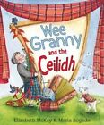 Wee Granny and the Ceilidh by Elizabeth McKay (Paperback, 2015)
