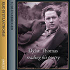 Dylan Thomas Reading His Poetry Unabridged by Dylan Thomas (CD-Audio, 2004)