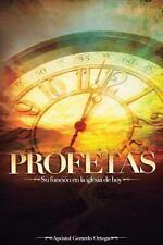 Profetas : Función Profética en la Iglesia de Hoy by Gerardo Ortega (2016,...