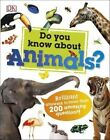 Do You Know About Animals? by DK (Hardback, 2016)