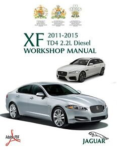 2011 2015 jaguar xf td4 2 2l diesel workshop service repair manual rh ebay co uk jaguar xf workshop manual pdf free jaguar xf 2008 workshop manual