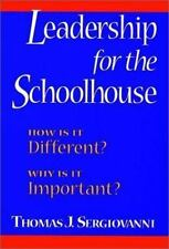 Leadership for the Schoolhouse: How Is It Different? : Why Is It Important?