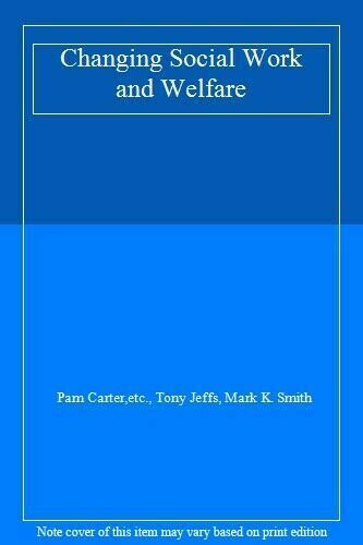 Changing Social Work and Welfare Paperback Et Carter