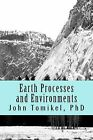 Earth Processes and Environments by John Tomikel Phd (Paperback / softback, 2013)