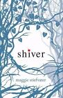 Shiver: Shiver 1 by Maggie Stiefvater (2010, Paperback)