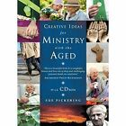 Creative Ideas for Ministry with the Aged: Liturgies, Prayers and Resources by Sue Pickering (Mixed media product, 2014)