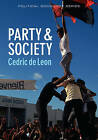 Party and Society by Cedric de Leon (Paperback, 2013)