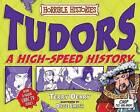 Tudors: A High-Speed History by Terry Deary (Paperback, 2010)