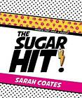 The Sugar Hit! by Sarah Coates (Hardback, 2015)