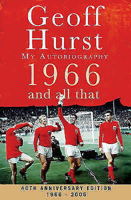 1966 and All That: My Autobiography, Hurst, Geoff, Used; Good Book