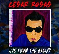 Cesar Rosas - Live From The Galaxy [new Cd] on Sale