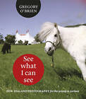 See What I Can See: New Zealand Photography for the Young & Curious by Greg O'Brien (Hardback, 2015)
