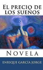El Precio de los Sueños by Enrique García Jorge and Isaél Pérez (2007,...