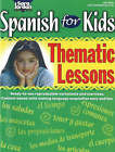 Spanish for Kids: Thematic Lessons Resource Book by Sara Jordan (Paperback, 2005)