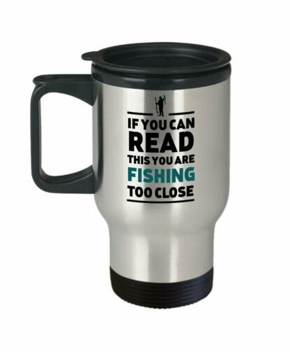 Stainless Steel Material Travel If You Can Read This You/'re Fishing too Close