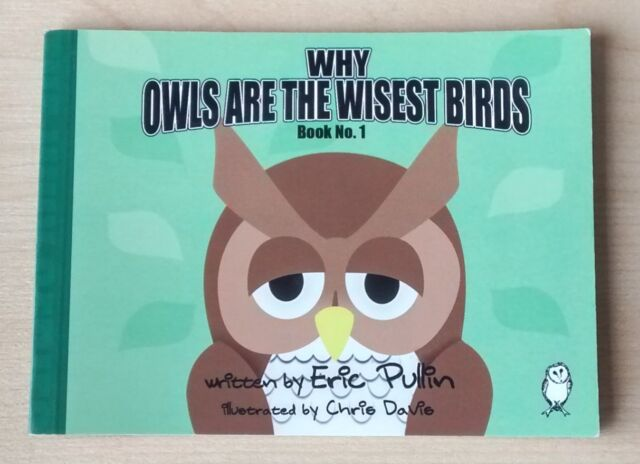 BOOK - Why Owls are the Wisest Birds: Bk. 1 by Eric Pullin (Paperback, 2008)