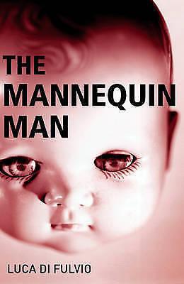 1 of 1 - Fulvio, Luca Di, The Mannequin Man, Very Good Book