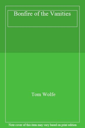 The Bonfire of the Vanities (Picador Books),Tom Wolfe