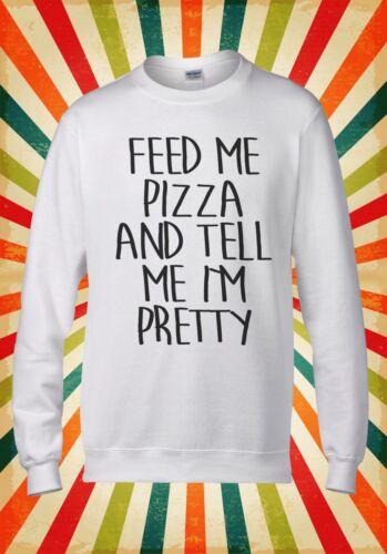 Me nourrir Pizza et dites-moi je suis presque Hommes Femmes Unisexe Top Sweat À Capuche Sweat 1954