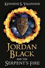 Jordan Black and the Serpent's Fire by Kenneth S Valentine (Paperback / softback, 2014)