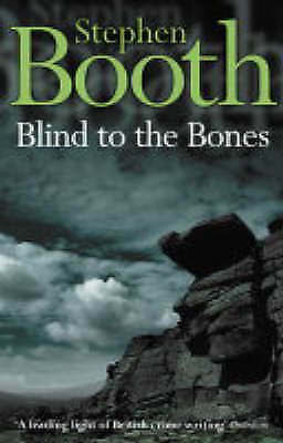 """""""VERY GOOD"""" Blind to the Bones (Cooper and Fry Crime Series, Book 4), Booth, Ste"""