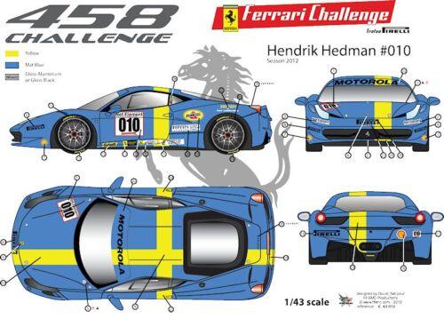 2012 FFSMC Productions Decals 1//43 Ferrari F-458 Challenge Hendrik Hedman