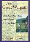 The Great Warpath: British Military Sites from Albany to Crown Point by David Starbuck (Paperback, 1999)